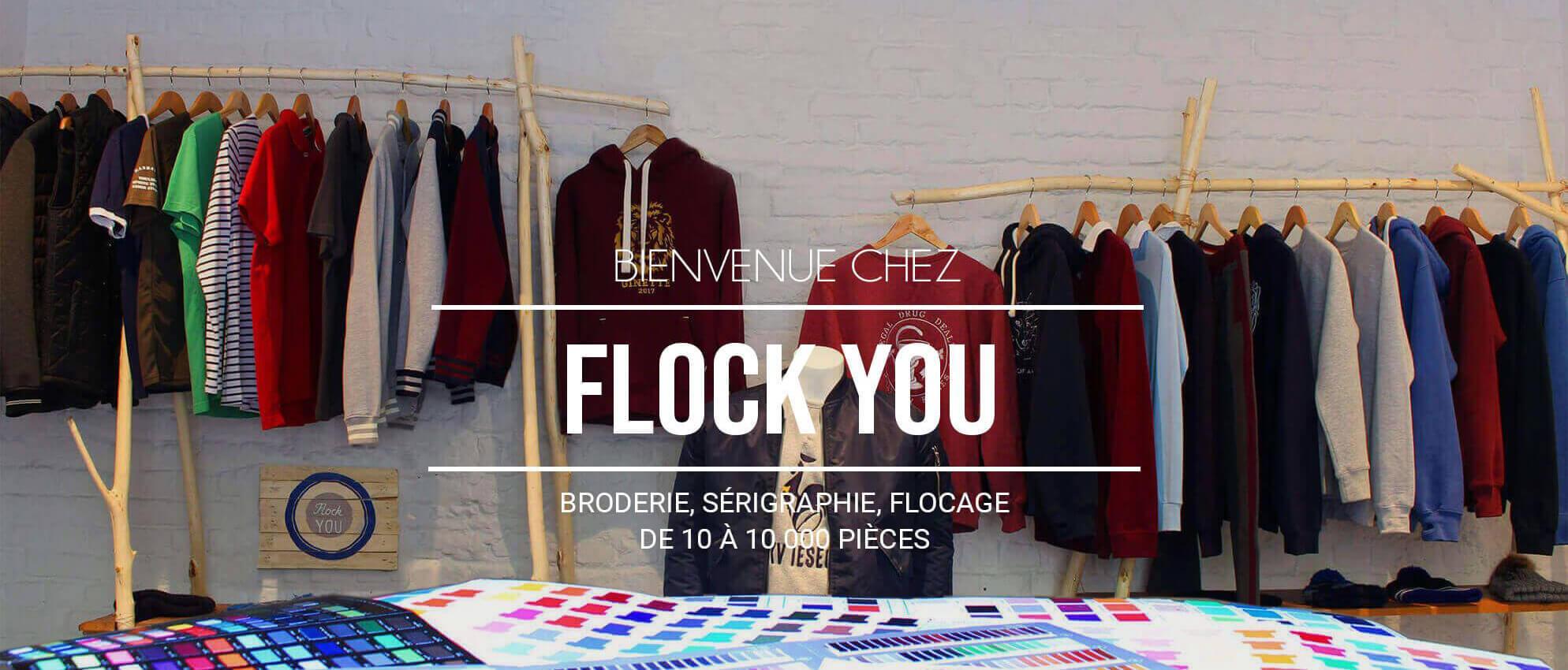 Bienvenue chez Flock You, le spécialiste du textile personnalisé.